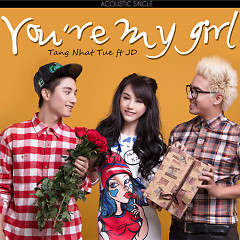 You're My Girl (Acoustic Single) - Tăng Nhật Tuệ ft. Jun D