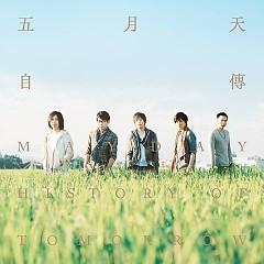 Album 自传 / Mayday . history of Tomorrow / Tự Truyện - Ngũ Nguyệt Thiên