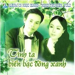 Playlist Tình ta biển bạc đồng xanh - Ngọc Quang, NSND Thu Hiền -