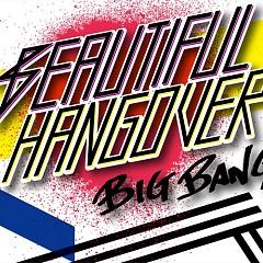 Beautiful Hangover (Japan) - BIGBANG