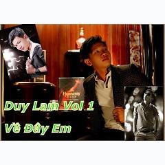 Duy Lam Vol 1 - Về Đây Em -