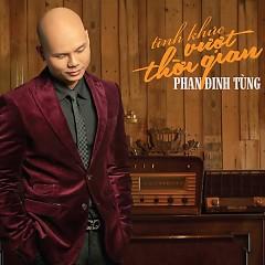 Tình Khúc Vượt Thời Gian - Phan Đinh Tùng