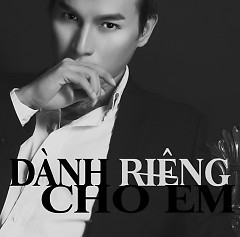 Dành Riêng Cho Em (Single) - Alx Kim Hoàng