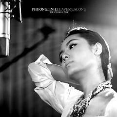 Leave Me Alone (First Single 2014) - Phương Linh