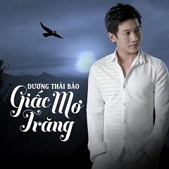 Giấc Mơ Trăng - Dương Thái Bảo