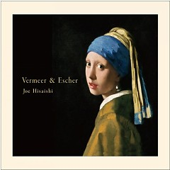 Vermeer & Escher - Joe Hisaishi