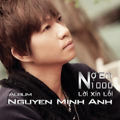 Album Nợ Em 1000 Lời Xin Lỗi - Nguyễn Minh Anh