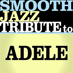 Album Adele Smooth Jazz Tribute - Various Artists