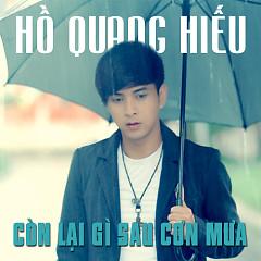 Còn Lại Gì Sau Cơn Mưa - Hồ Quang Hiếu