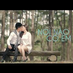 Nơi Nào Có Em (Single) - Nukan Trần Tùng Anh,Bích Phương