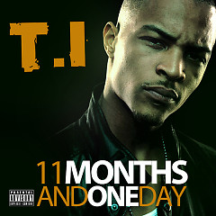 11 Months And One Day - T.I.