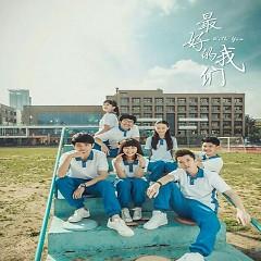 最好的我们 音乐原声 / Điều Tuyệt Nhất Của Chúng Ta OST - Various Artists
