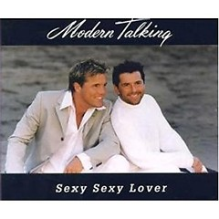 Sexy Sexy Lover - Modern Talking