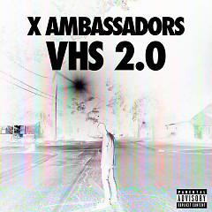 Album VHS 2.0 - X Ambassadors