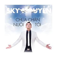 Chúa Chăn Nuôi Tôi - Sky Nguyễn