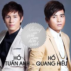 Không Ai Yêu Em Hơn Anh - Hồ Tuấn Anh ft. Hồ Quang Hiếu