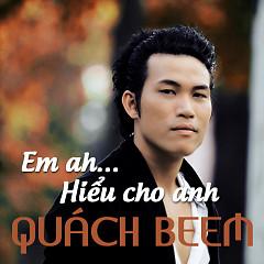 Album Em Ah...Hiểu Cho Anh - Quách Beem