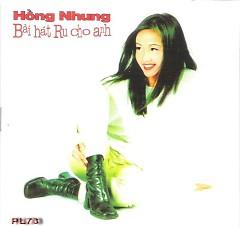Album Bài Hát Ru Cho Anh - Hồng Nhung