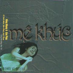 Mê Khúc - Hồng Nhung ft. Bảo Phúc