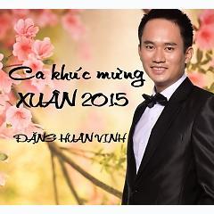 Ca khúc mừng Xuân 2015 - Đặng Huân Vinh -