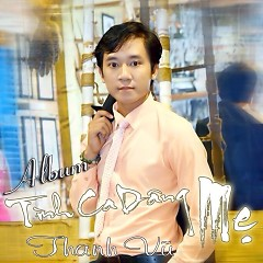 Album Tình Ca Dâng Mẹ - Thanh Vũ