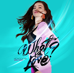 What Is Love? (Single) - Hồ Ngọc Hà
