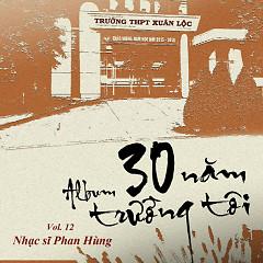 30 Năm Trường Tôi (NS Phan Hùng) - Various Artists