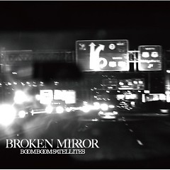 Broken Mirror - Boom Boom Satellites