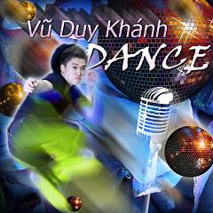 Album Vũ Duy Khánh Dance - Vũ Duy Khánh