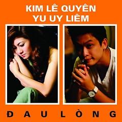 Album Đau Lòng - Kim Lê Quyên ft. Yu Uy Liêm