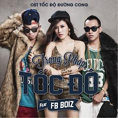 Tốc Độ (Tốc Độ Và Đường Cong OST) - Trang Pháp ft. FB Boiz