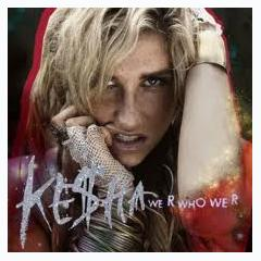 We R Who We R ( Single) - Ke$ha -