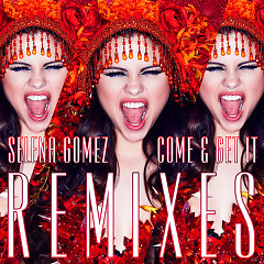 Come & Get It (Remixes) - EP - Selena Gomez