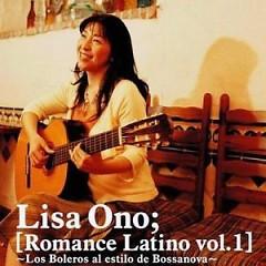 Romance Latino Vol.1 ~Los Boleros al Estilo de Bossanova~ - Lisa Ono