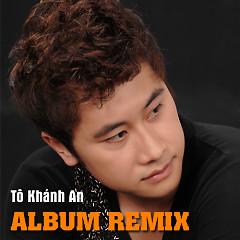 Album Tô Khánh An Dance Remix - Tô Khánh An