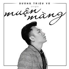 Muộn Màng (Single) - Dương Triệu Vũ
