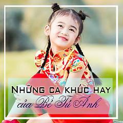 Album Những Ca Khúc Hay Của Bé Tú Anh - Bé Tú Anh