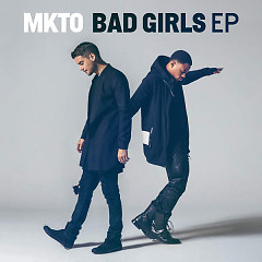Album Bad Girls (EP) - MKTO