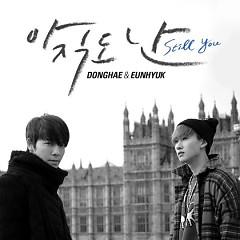 Still You - Dong Hae,Eun Hyuk