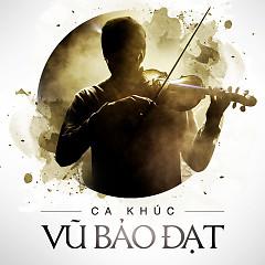 Tình Khúc Vũ Bảo Đạt 3 - Vũ Bảo Đạt ft. Various Artists