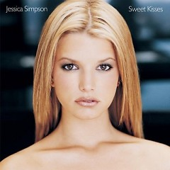 Sweet Kisses - Jessica Simpson