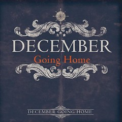 Going Home - December