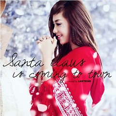 Santa Claus Is Coming To Town (Single) - Lan Trinh