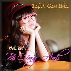 Hẹn Ước Bồ Công Anh - Trịnh Gia Hân