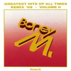Greatest Hits Of All Times Vol.2, Remix '89 - Boney M