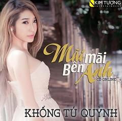 Album Mãi Mãi Bên Anh - Khổng Tú Quỳnh