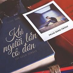 Album Khi Người Lớn Cô Đơn (Single) - Phạm Hồng Phước