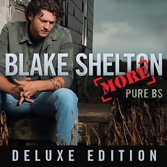 Pure Bs (Deluxe Edition) - Blake Shelton