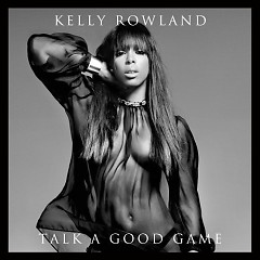 Talk A Good Game - Kelly Rowland