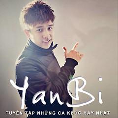 Tuyển Tập Các Bài Hát Hay Nhất Của Yanbi - Yanbi